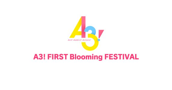 A3! FIRST Blooming FESTIVAL【昼の部】