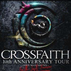 Crossfaith 10th ANNIVERSARY TOUR ONE MAN SHOWS - FAITH LASTS FOREVER -@金沢