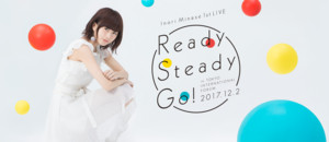 animelo mix presents 水瀬いのり 1st LIVE Ready Steady Go!