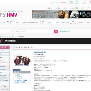 BILLIE IDLE®『LAST ALBUM』リリース記念 ミニライブ&特典会@HMV&BOOKS HAKATA 1部