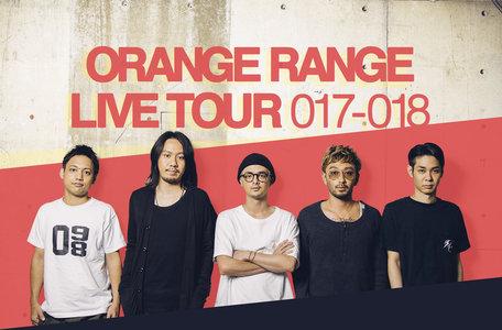 ORANGE RANGE LIVE TOUR 017-018 富山公演