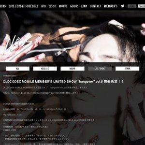 OLDCODEX MOBILE MEMBER'S LIMITED SHOW ''hangover'' vol.5 大阪