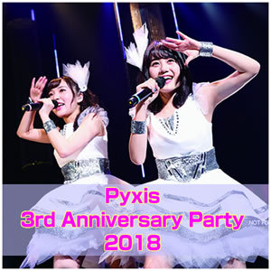 Pyxis 3rd Anniversary Party 2018 1st