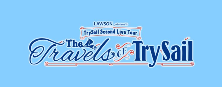 "TrySail Second Live Tour ""The Travels of TrySail"" calling at Makuhari Day2"