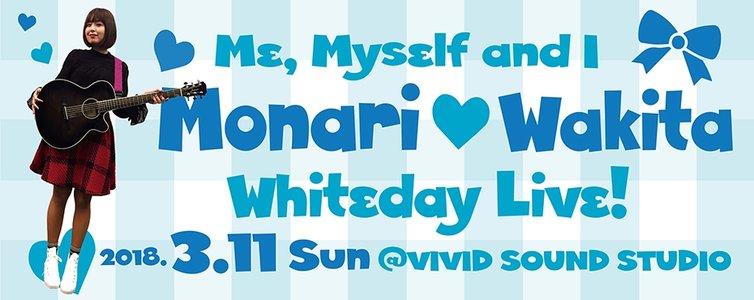 Me , Myself and I~脇田もなりのWhite day LIVE