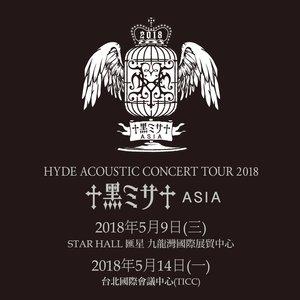 HYDE ACOUSTIC CONCERT TOUR 2018 -黑ミサ ASIA- HONG KONG