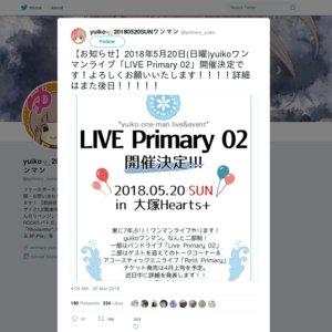 """yuiko 2nd one-man live """"LIVE Primary 02"""" 第ニ部『Petit Primary』"""