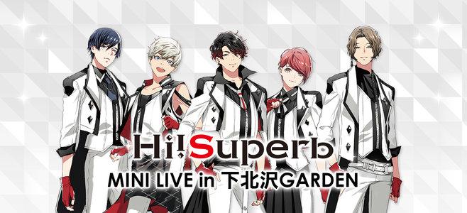Hi!Superb MINI LIVE in 下北沢GARDEN