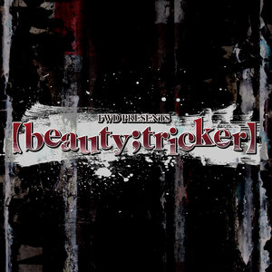 FWD PRESENTS 「【beauty;tricker】-SS- #22」