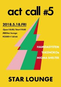 HAMIDASYSTEM presents 『act call #5』