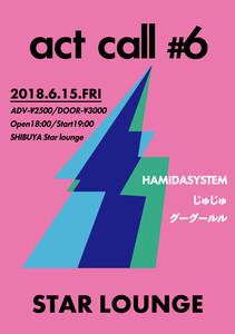 HAMIDASYSTEM presents 『act call #6』