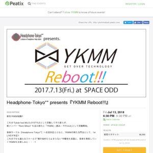 Headphone-Tokyo** presents『YKMM Reboot!!!』