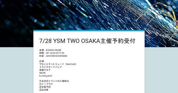 7/28土 YSM TWO OSAKA ESAKA MUSE