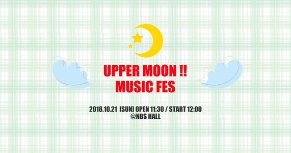 UPPER MOON!! MUSIC FES THIRD 2018.10.21
