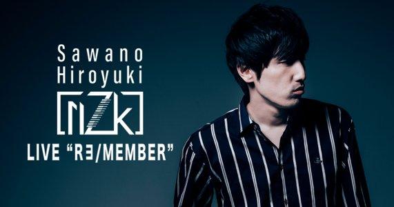 "SawanoHiroyuki[nZk] LIVE ""R∃/MEMBER"" 1日目"