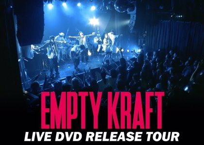 "EMPTY KRAFT ""LIVE DVD RELEASE TOUR"" 東京:TOUR FINAL"