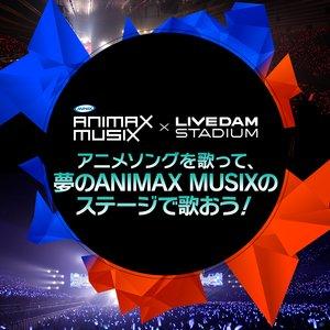 ANIMAX MUSIX The前夜祭 〜アニ★カラ最強素人決定戦〜 大阪公演