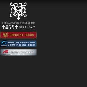 HYDE ACOUSTIC CONCERT 2019 黑ミサ BIRTHDAY -TOKYO- (追加公演) 1日目