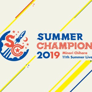 SUMMER CHAMPION 2019 ~Minori Chihara 11th Summer Live~ 2日目