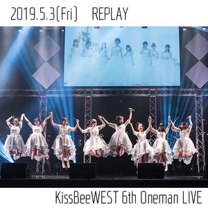 KissBeeWEST 6th ONEMAN LIVE『REPLAY』