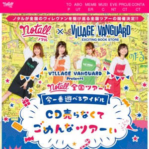 【TOUR FINAL】VILLAGE VANGUARD presents notall全国ツアー 「今一番遊べるアイドル ~CD売らなくてごめんなツアーい~THE FINAL」