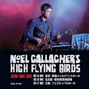 NOEL GALLAGHER'S HIGH FLYING BIRDS JAPAN TOUR 2019 東京公演