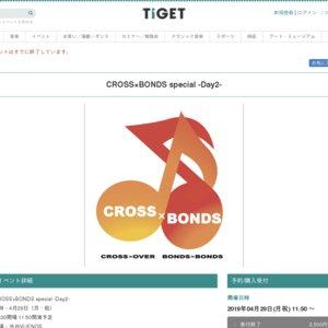 CROSS×BONDS special -Day2-