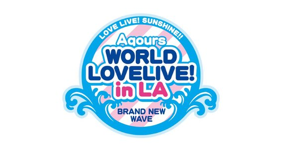 LOVE LIVE! SUNSHINE!! Aqours World LoveLive! in LA ~BRAND NEW WAVE~ DAY1 Special Goodbye event
