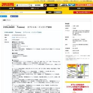D'ERLANGER 『roneve』 スペシャル・インストア2019
