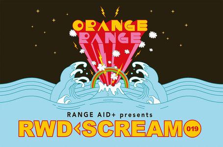 "RANGE AID+ presents ""RWD← SCREAM 019"" 大阪公演"