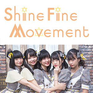 Shine Fine Movement 4thワンマンライブ 〜Final Movement〜