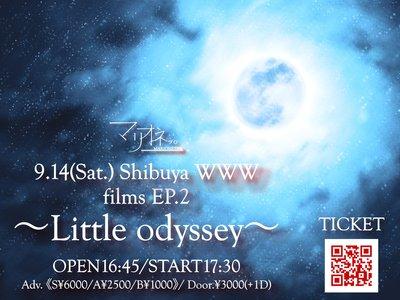 マリオネッ。ワンマンライブ『films EP.2〜Little Odyssey〜』