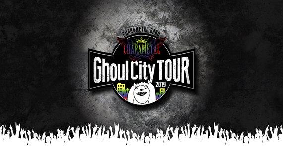 NASSYI FES. Presents CHARAMETAL BAND CHARAMEL Ghoul City TOUR 2019