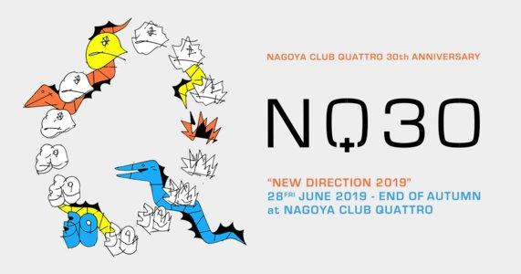 "Nagoya Club Quattro 30th Anniversary ""New Direction 2019"""