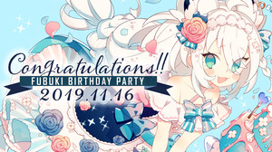 Congratulations!! FUBUKI BIRTHDAY PARTY.2019