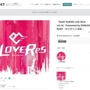 「ReNY SUPER LIVE 2019 vol.16」Presented by SHINJUKU ReNY~秋の特大公演編~