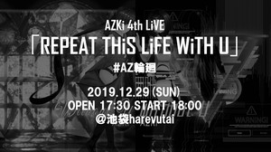 AZKi 4th LiVE 「REPEAT THiS LiFE WiTH U」