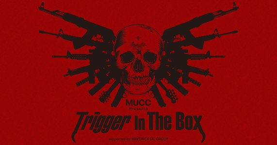 MUCC Presents『Trigger In The Box』