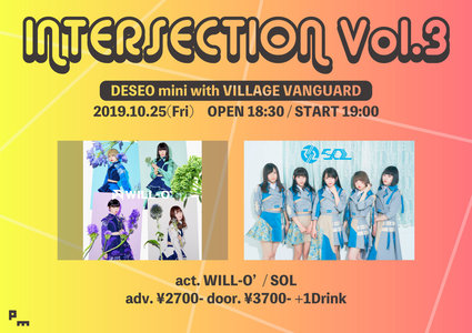 INTERSECTION Vol.3  @渋谷DESEO mini with VILLAGE VANGUARD