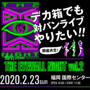 THE EYEWALL NiGHT vol.2
