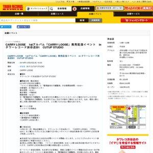 CARRY LOOSE 1stアルバム「CARRY LOOSE」発売記念イベント 10/23
