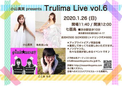 小山真実 presents *Trulima LIVE vol.6*(小山真実,珠希美いな,pink☆away(五十嵐浩子&平田由季),ここあ ちさ)