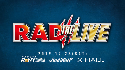 RAD LIVE presents RAD THE LIVE