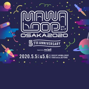 MAWA LOOP OSAKA 2020 5th ANNIVERSARY Day1