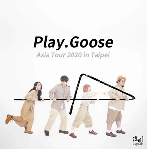 Play.Goose Asia Tour 2020 in Taipei