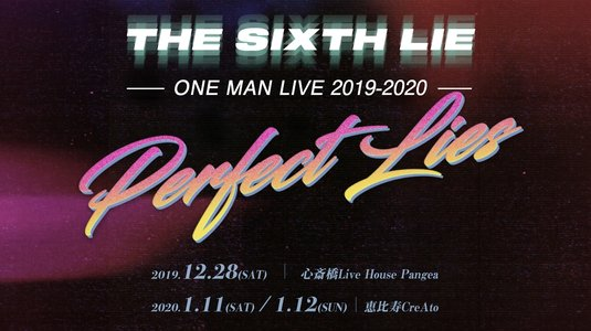 THE SIXTH LIE  ONE MAN LIVE 2019-2020「Perfect Lies」 東京公演 1日目