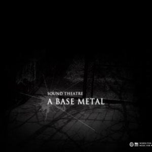 SOUND THEATRE「A BASE METAL」追加公演1月31日(金)