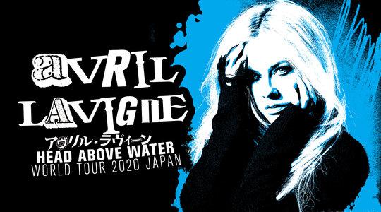 【延期】AVRIL LAVIGNE 「HEAD ABOVE WATER」 WORLD TOUR 2020 JAPAN 東京公演 DAY1