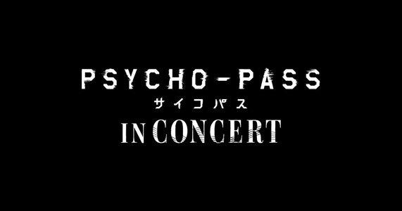 PSYCHO-PASS サイコパス IN CONCERT 1/29