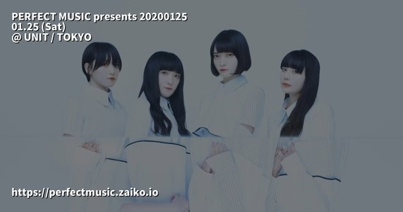 PERFECT MUSIC presents 20200125